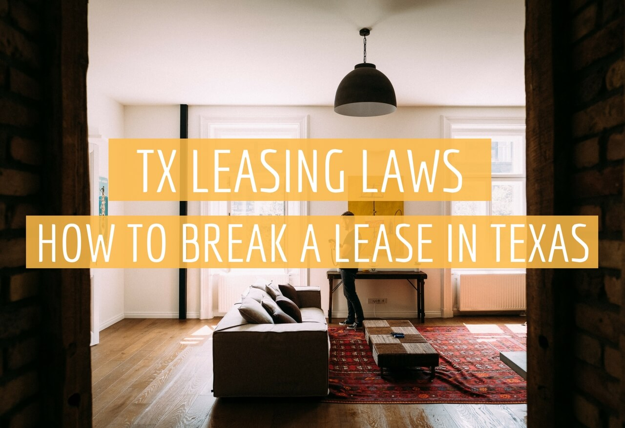 Tx Leasing Laws How To Break A Lease In Texas And What Happens